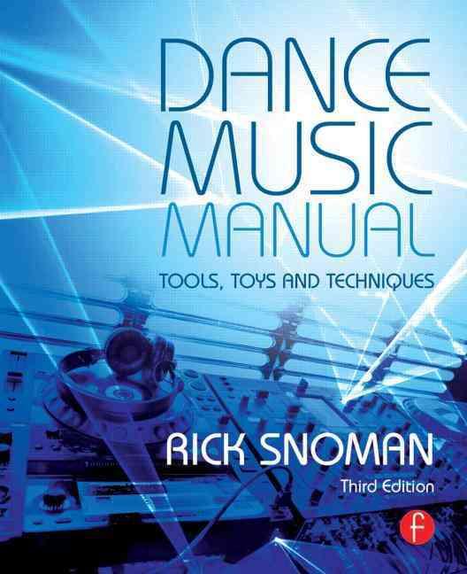 Dance Music Manual By Snoman, Rick