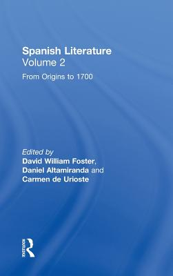 Spanish Literature By Foster, David William (EDT)/ Altamiranda, Daniel (EDT)/ De Urioste, Carmen (EDT)/ Urioste-Azcorra, Carmen (EDT)